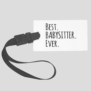 Best Babysitter Ever Large Luggage Tag