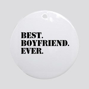 Best Boyfriend Ever Ornament (Round)