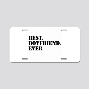 Best Boyfriend Ever Aluminum License Plate