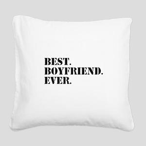 Best Boyfriend Ever Square Canvas Pillow