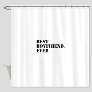 Best Boyfriend Ever Shower Curtain