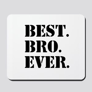 Best Bro Ever Mousepad