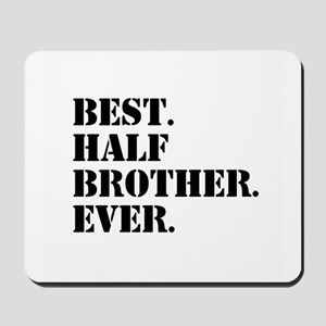 Best Half Brother Ever Mousepad