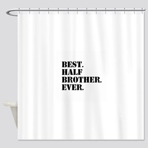 Best Half Brother Ever Shower Curtain