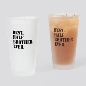 Best Half Brother Ever Drinking Glass