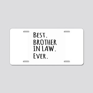 Best Brother in Law Ever Aluminum License Plate