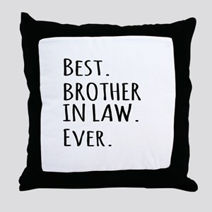 Best Brother in Law Ever Throw Pillow