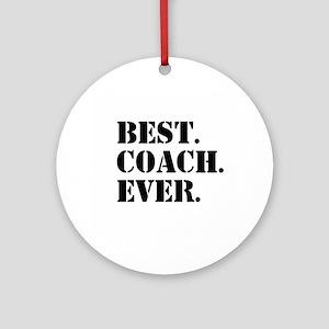 Best Coach Ever Ornament (Round)