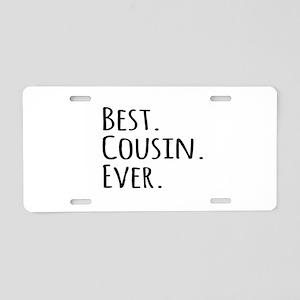 Best Cousin Ever Aluminum License Plate