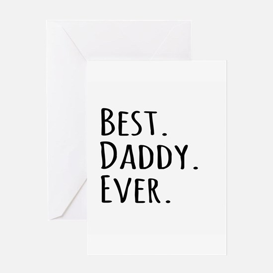 Best Daddy Ever Greeting Cards