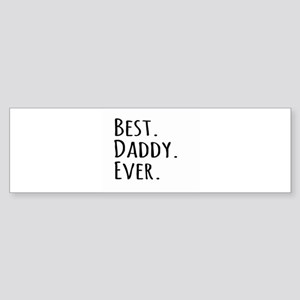 Best Daddy Ever Bumper Sticker