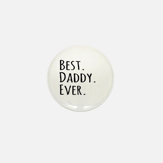 Best Daddy Ever Mini Button