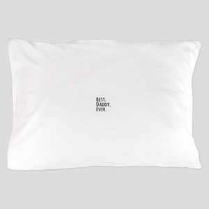 Best Daddy Ever Pillow Case