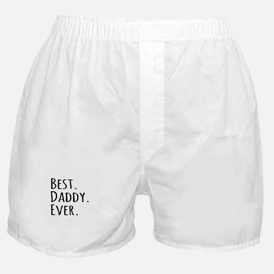 Best Daddy Ever Boxer Shorts