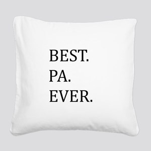 Best Pa Ever Square Canvas Pillow