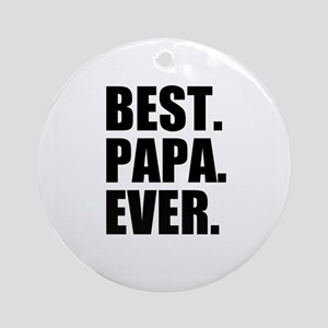 Best Papa Ever Ornament (Round)