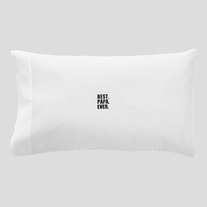 Best Papa Ever Pillow Case