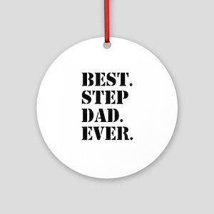 Best Step Dad Ever Ornament (Round)