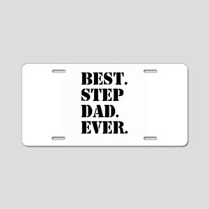 Best Step Dad Ever Aluminum License Plate