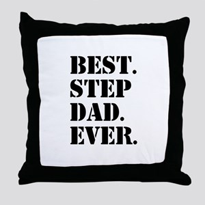 Best Step Dad Ever Throw Pillow