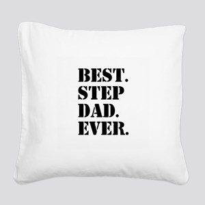 Best Step Dad Ever Square Canvas Pillow
