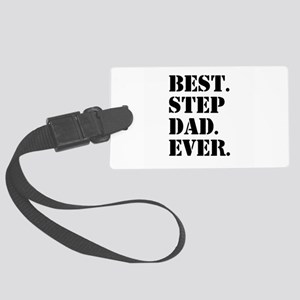 Best Step Dad Ever Large Luggage Tag