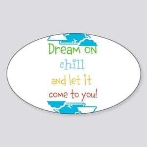 Dream on, chill quote Sticker
