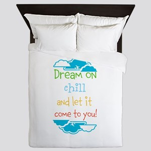 Dream on, chill quote Queen Duvet