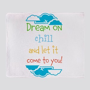 Dream on, chill quote Throw Blanket