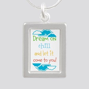 Dream on, chill quote Necklaces