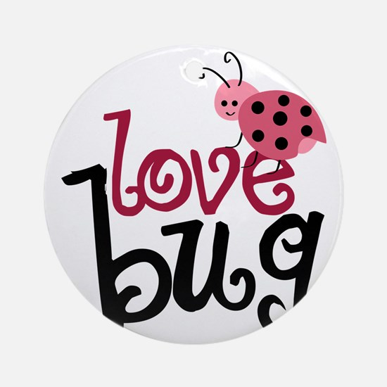 lovebug Round Ornament