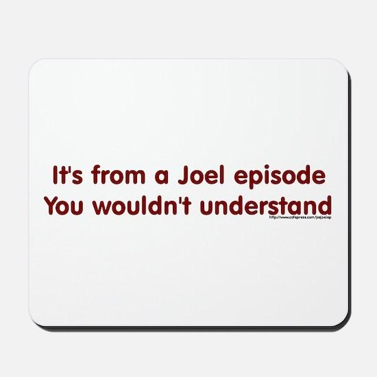 Joel Episode Mousepad