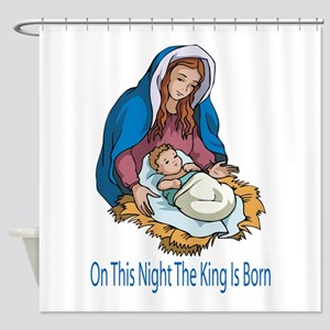On This Night the king Is Born Shower Curtain