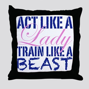 Act Like A Lady Throw Pillow