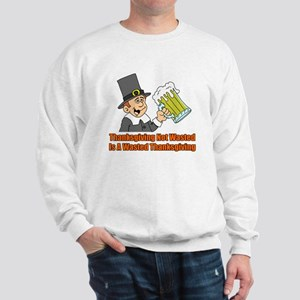 Thanksgiving Not Wasted Sweatshirt