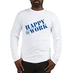 Happy at Work Long Sleeve T-Shirt