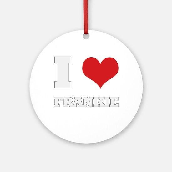 i love frankie Ornament (Round)