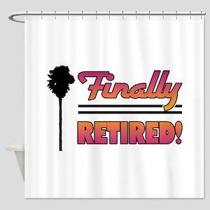 Finally Retired Shower Curtain