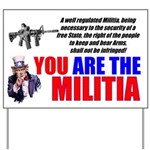 You Are The Militia Yard Sign