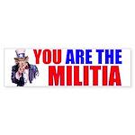 You Are The Militia Bumper Sticker