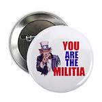 You Are The Militia 2.25&Quot; Button