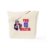 You Are The Militia Tote Bag