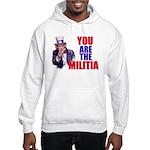 You Are The Militia Hoodie