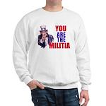 You Are The Militia Sweatshirt
