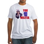 You Are The Militia T-Shirt