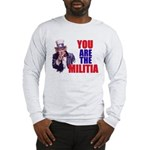 You Are The Militia Long Sleeve T-Shirt