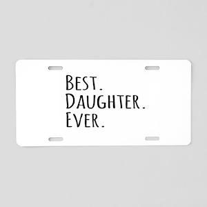 Best Daughter Ever Aluminum License Plate