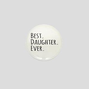 Best Daughter Ever Mini Button