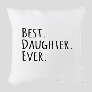 Best Daughter Ever Woven Throw Pillow