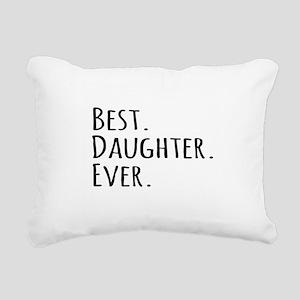 Best Daughter Ever Rectangular Canvas Pillow